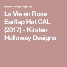 La Vie en Rose Earflap Hat CAL (2017) - Kirsten Holloway Designs