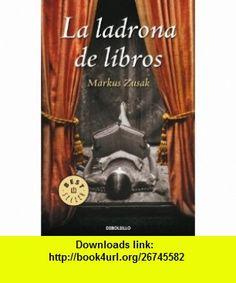La ladrona de libros / The Book Thief (Spanish Edition) (9788483468807) Markus Zusak , ISBN-10: 8483468808  , ISBN-13: 978-8483468807 ,  , tutorials , pdf , ebook , torrent , downloads , rapidshare , filesonic , hotfile , megaupload , fileserve
