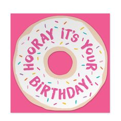 """Greeting: """"Hooray It's Your Birthday!"""" (Blank Inside) Printing: Clear foil Card size: 5.5"""" x 5.5"""", Flat, Die cut Donut Paper: thick colored stock with coordinating envelope"""