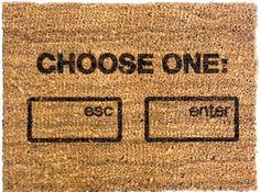 Choose One: Esc or Enter | 20 Hilarious Welcome Mats
