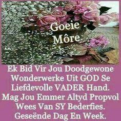 Good Night Qoutes, Good Morning Quotes, Evening Greetings, Good Morning Greetings, Good Night Flowers, Afrikaanse Quotes, Goeie Nag, Goeie More, Alone Quotes