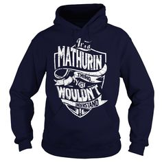 (Tshirt Design) Its a MATHURIN Thing You Wouldnt Understand at Tshirt design Facebook Hoodies, Funny Tee Shirts