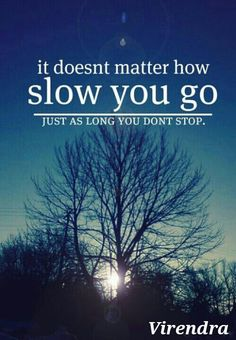 Go #Slow but don't #Stop