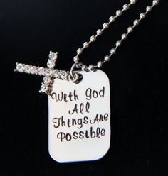 Christian Jewelry/Scripture Jewelry-Inspiring Saying Necklace Hand Stamped Mini Dog Tag w/ Crystal Cross- With God All Things Are Possible {ON SALE} by PrettyByPriscilla, $30.00
