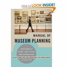 Manual of Museum Planning: Sustainable Space, Facilities, and Operations: Barry Lord, Gail Dexter Lord, Lindsay Martin: 9780759121461: Amazo...