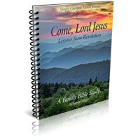 Family Bible Study: Come, Lord Jesus: Lessons from Revelation Bible study