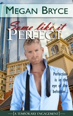 Some Like It Perfect (A Temporary Engagement) by Megan Bryce, http://www.amazon.com/dp/B00HMUUFJC/ref=cm_sw_r_pi_dp_1nbZsb08GHYFX