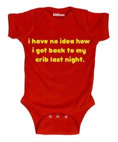 Look at this #zulilyfind! Red 'I Have No Idea How I Got Back To My Crib' Bodysuit - Infant #zulilyfinds