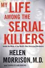 My Life Among the Serial Killers: Inside the Minds of the World's Most Notoriou