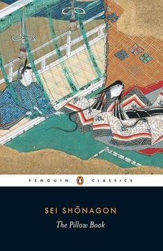 The Pillow Book (Penguin Classics): A new translation of the idiosyncratic diary of a court lady in Heian Japan. Along with the TALE OF GENJI, this is one of the major Japanese Classics.