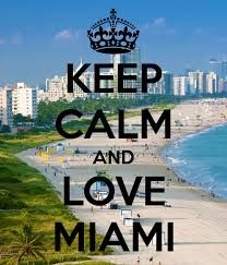 Keep calm and love miami