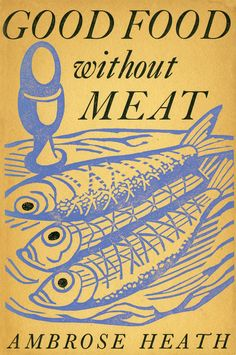 Cover linocut by Edward Bawden for 'Good Food Without Meat' by Ambrose Heath, 1940 (Faber & Faber) Vintage Book Covers, Vintage Books, Vintage Library, Antique Books, Book Cover Art, Book Cover Design, Buch Design, Bar Art, English Artists