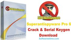 Superantispyware Pro 6 Crack & Serial Keygen Download
