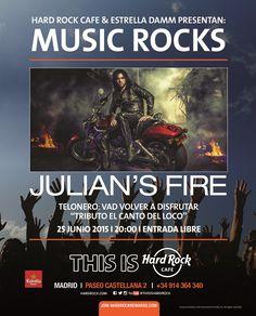 Hard Rock Cafe Madrid & Estrella Damm presentan a JuliansFire en MUSIC ROCKS con los teloneros Volver a disfrutar Tributo a El CANTO DEL LOCO ENTRADA LIBRE!!
