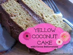 yellow coconut cake with cocoa buttercream frosting