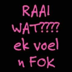 Raai wat???? Me Quotes, Funny Quotes, Afrikaanse Quotes, Badass Quotes, True Words, Verses, Jokes, Feelings, South Africa