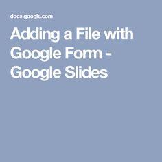 Adding a File with Google Form - Google Slides