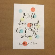 """Matthew 25:27 - """"Well done good and faithful servant"""" A5 original hand written bible verse with watercolor background on Etsy, $20.00 AUD"""