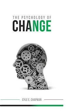 The Psychology of Change by Cyle Chapman, http://www.amazon.com/dp/B00NH84T36/ref=cm_sw_r_pi_dp_ZRviub150ZHMK
