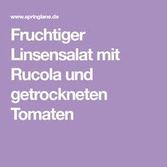 Fruchtiger Linsensalat mit Rucola und getrockneten Tomaten