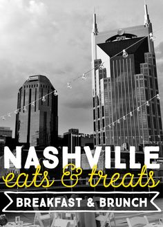 THE BEST of Nashville Eats & Treats: Breakfast and Brunch Edition (AKA our favorite places to eat brunch in Nashville!)