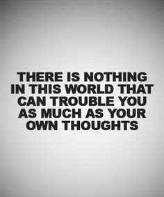 Your Own Thoughts - Life Quote