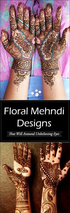 7 Floral #Mehndi Designs That Will Astound Unbelieving Eyes