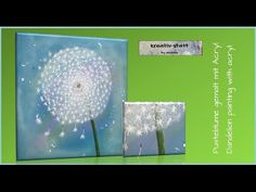 kreativ-statt Bild Acryl Malen Pusteblume - Painting Dandelion - YouTube