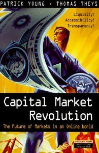 Buy Capital Market Revolution: The Future of Markets in an Online World (English) Edition from Bookstime Future Of Marketing, Financial Markets, Throughout The World, Writing A Book, Economics, Revolution, Finance, English, Reading
