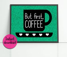 8x10 printable kitchen art. But first coffee by PrintsOfHeart, £3.00