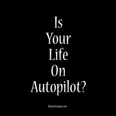 SDR 1036: Is Your Life On Autopilot? - http://www.khairilsianipar.com/2016/11/24/sdr-1036-is-your-life-on-autopilot/