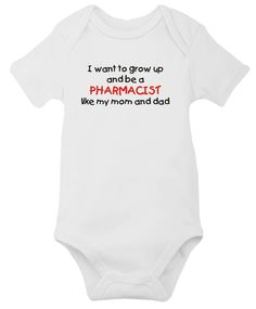 When I Grow Up, I Want To Be A Pharmacist Just Like Daddy, or Pick Any Family Member, Infant/Toddler One-Piece Tee or T-Shirt 6mos - 4T. $17.99, via Etsy.