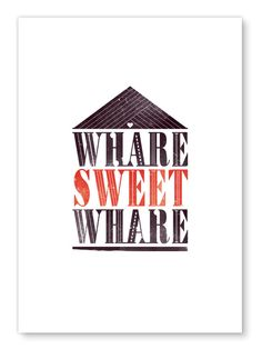 Whare Sweet Whare typographic print - inspired by New Zealand