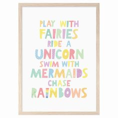 Play with fairies, ride a unicorn, swim with mermaids, chase rainbows