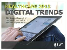 2013-digital-trends-for-healthcare by GSW via Slideshare