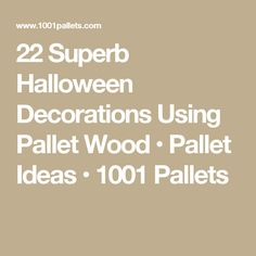 22 Superb Halloween Decorations Using Pallet Wood • Pallet Ideas • 1001 Pallets