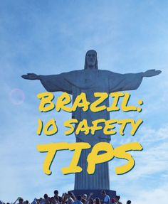 Brazil: Ten Safety Tips:  There's one question that always comes up when someone…