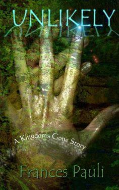 Unlikely (Kingdoms Gone) by Frances Pauli, http://www.amazon.com/dp/B00BJTBN2U/ref=cm_sw_r_pi_dp_ISpQtb1MZ2S0J