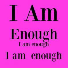 Quick Tips for Life: Affirmation Spotlight - I am enough                                                                                                                                                                                 More