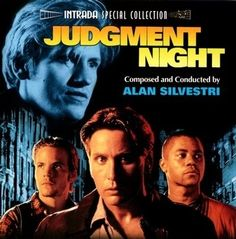 Judgment Night Music by Alan Silvestri Alan Silvestri, Everything I Own, Brief Encounter, Love Simon, Ready Player One, James Bond Movies, Picture Movie, Classical Music, Soundtrack
