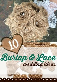 10 Burlap and Lace Wedding Ideas