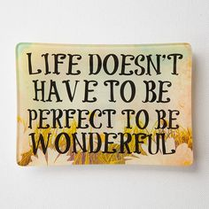 Glass Trinket Tray -- Life Doesn't Have to Be Perfect to Be Wonderful!!!