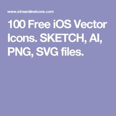 100 Free iOS Vector Icons. SKETCH, AI, PNG, SVG files.