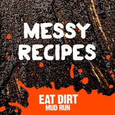Messy Recipes That Will Be Almost As Much Fun As Running Through The Mud! #EatDirtMudRun