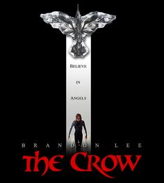 The Crow  ... pretty old but it was my 10 years old favorite movie...