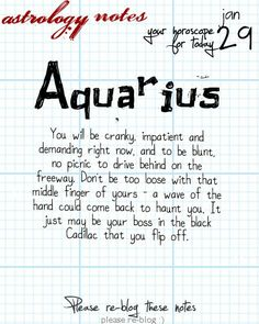 Aquarius Astrology Note: Want more astrology? Visit our friends at iFate.com today!