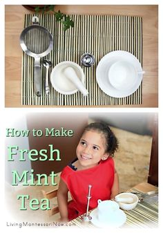 Tutorial with video and resources for making fresh mint tea with children; a fabulous Montessori practical life activity for preschoolers on up at home or in the classroom.