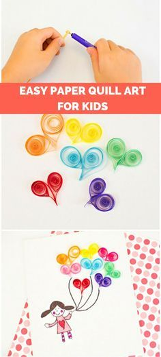 Easy Paper Quill Art for Kids: Heart Balloons. Cute first paper quilling art project for kids that also makes a sweet Valentine's Day art project.