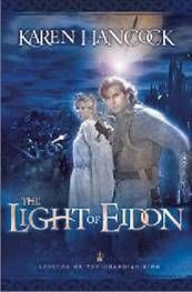 A - The Light of Eidon - Karen Hancock - first book in the series and an excellent read!