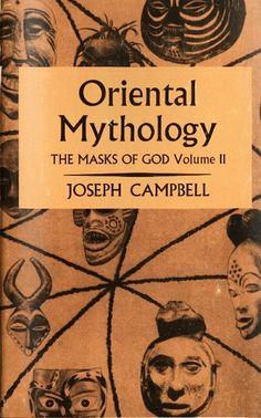 Oriental Mythology: The Masks of God Volume II by Joseph Campbell ONLINE FREE